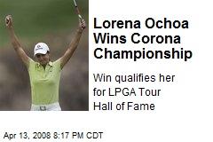Lorena Ochoa Wins Corona Championship