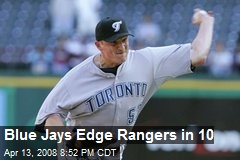 Blue Jays Edge Rangers in 10