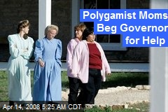 Polygamist Moms Beg Governor for Help