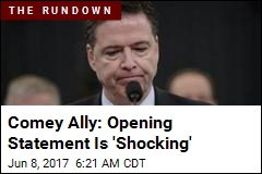 Comey Ally: Opening Statement Is 'Shocking'