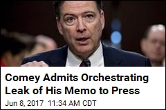 Comey Admits Orchestrating Leak of His Memo to Press