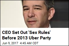 CEO Set Out 'Sex Rules' Before Uber Party