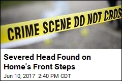 Severed Head Found on Home's Front Steps
