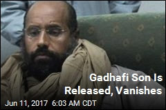Gadhafi Son Is Released, Vanishes