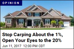 Stop Carping About the 1%, Open Your Eyes to the 20%