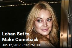 Lohan Set to Make Comeback