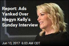 Report: Ads Yanked Over Megyn Kelly's Sunday Interview