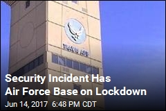Air Force Base in California on Security Lockdown