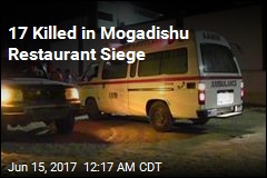 17 Killed in Mogadishu Restaurant Siege