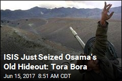 ISIS Just Seized Osama's Old Hideout: Tora Bora
