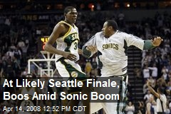 At Likely Seattle Finale, Boos Amid Sonic Boom