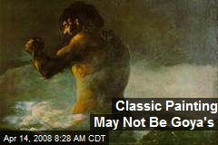 Classic Painting May Not Be Goya's