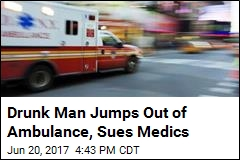 Drunk Man Jumps Out of Ambulance, Sues Medics