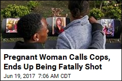 Pregnant Woman Calls Cops, Ends Up Being Fatally Shot