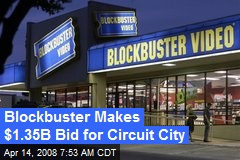 Blockbuster Makes $1.35B Bid for Circuit City