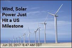 Wind, Solar Power Just Hit a US Milestone
