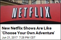 New Netflix Shows Are Like 'Choose Your Own Adventure'