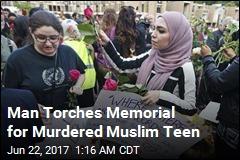 Man Torches Memorial for Murdered Muslim Teen