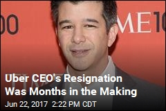 Uber CEO's Resignation Was Months in the Making