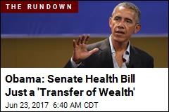 Obama Attacks 'Meanness' of Senate GOP Health Bill