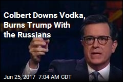 Colbert Downs Vodka, Burns Trump With the Russians