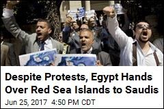 Despite Protests, Egypt Hands Over Red Sea Islands to Saudis