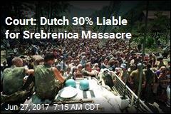 Court: Dutch 30% Liable for Srebrenica Massacre
