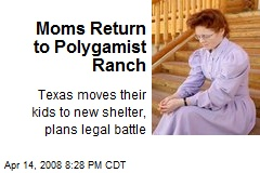 Moms Return to Polygamist Ranch