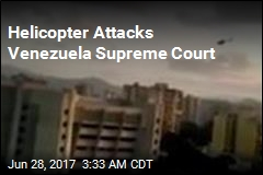 Helicopter Attacks Venezuela Supreme Court