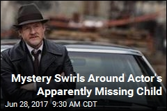 Mystery Swirls Around Actor's Apparently Missing Child