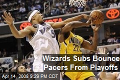 Wizards Subs Bounce Pacers From Playoffs