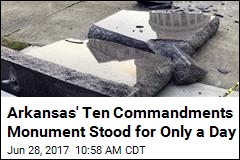 Arkansas' Ten Commandments Monument Stood for Only a Day