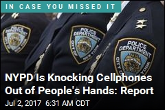 NYPD Is Knocking Cellphones out of People's Hands: Report