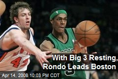 With Big 3 Resting, Rondo Leads Boston