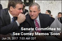 Senate Committee to See Comey Memos 'Soon'