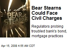 Bear Stearns Could Face Civil Charges