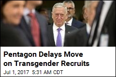 Pentagon Delays Move on Transgender Recruits