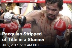 Pacquiao Stripped of Title in a Stunner