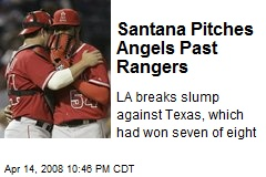 Santana Pitches Angels Past Rangers