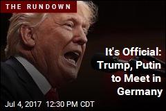 Trump, Putin to Officially Meet