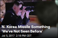 N. Korea Missile Something 'We've Not Seen Before'
