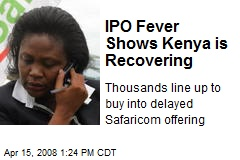 IPO Fever Shows Kenya is Recovering