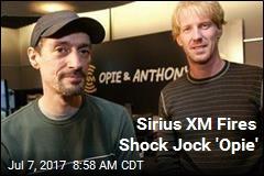 Sirius XM Fires Shock Jock 'Opie'