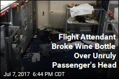 Flight Attendant Broke Wine Bottle Over Unruly Passenger's Head