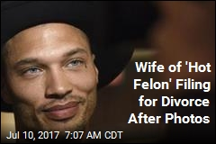 Wife of 'Hot Felon' Filing for Divorce After Photos