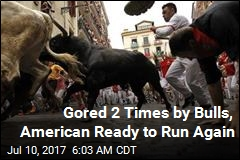 Gored 2 Times by Bulls, American Ready to Run Again