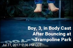 Toddler in Body Cast After Bouncing at Trampoline Park