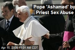 Pope 'Ashamed' by Priest Sex Abuse