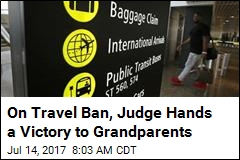 Judge Weakens Travel Ban: Grandparents Are OK