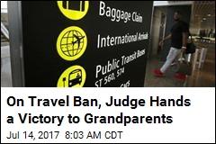 Judge Weakens Travel Ban: Grandparents Are OK